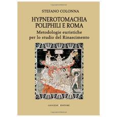 Hypnerotomachia Poliphili e Roma. Metodologie euristiche per lo studio del Rinascimento. Con CD-ROM