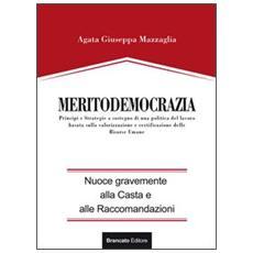 Meritodemocrazia. Principi e strategia a sostegno di una politica del lavoro basata sulla valorizzazione e certificazione delle risorse umane