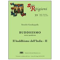 Buddhismo. Vol. 6: Il buddhismo dell'India.