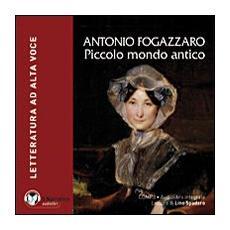 Piccolo mondo antico. Audiolibro. CD Audio formato MP3. Ediz. integrale