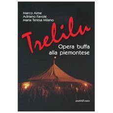 Trelilu. Opera buffa alla piemontese. Con CD Audio
