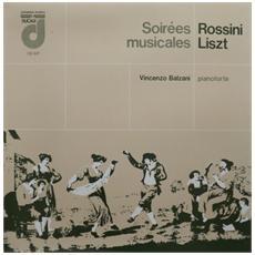 Rossini / Liszt Franz - Soirees Musicales - I Marinari, La Promessa, La Pastorella, Delle Alpi, La Pesca - Balzani Vincenzo Pf