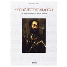 Nicolò Secco d'Aragona. Un genio inquieto del rinascimento