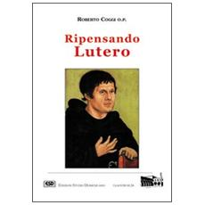 Ripensando Lutero