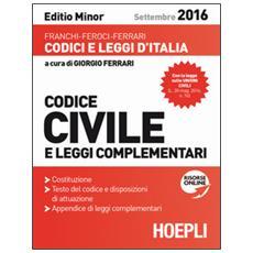 Codice civile e leggi complementari. Settembre 2016. Ediz. minore