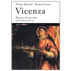 Vicenza. Ritratto di una città. Guida storico-artistica