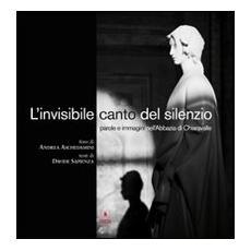 L'invisibile canto del silenzio. Parole e immagini nell'Abbazia di Chiaravalle