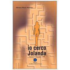 Io cerco Jolanda. Premio «La Clessidra 2008»