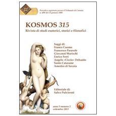 Kosmos 315. Rivista di studi esoterici, storici e filosofici (2013) . Vol. 2