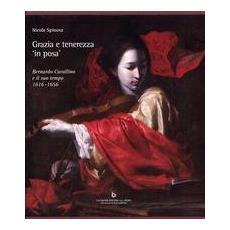 Grazia e tenerezza «in posa». Bernardo Cavallino e il suo tempo 1616-1656