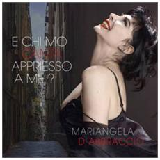 Mariangela D'Abbraccio - E Chi Mo Canta Appriesso A Me?