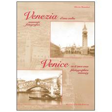 Venezia d'una volta. Momenti fotografici