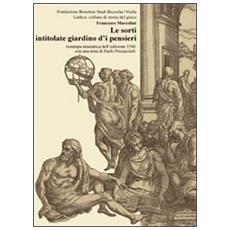 Le sorti intitolate giardino d'i pensieri (rist. anast. 1540)