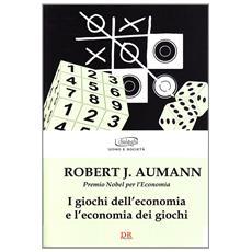 I giochi dell'economia e l'economia dei giochi