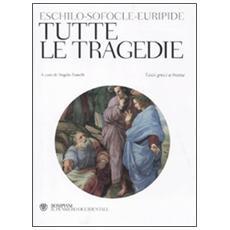 Tutte le tragedie. Testo greco a fronte