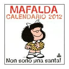 Non sono una santa! Mafalda. Calendario 2012