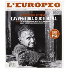 L'europeo (2011) . Vol. 4: Professione cronista, l'avventura quotidiana.