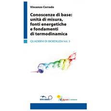 Conoscenze di base. Unità di misure, fonti energetiche e fondamenti di termodinamica