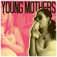 Young Mothers - Come On, The Cross