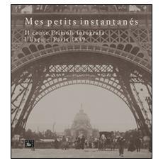 Mes petits instantanés. Il conte Primoli fotografa l'Expo. Paris 1889
