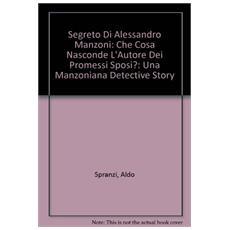 Il segreto di Alessandro Manzoni