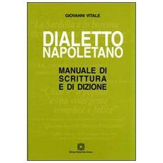 Dialetto napoletano. Manuale di scrittura e di dizione