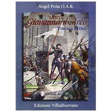 Santa Giovanna d'Arco. L'eroina di Dio
