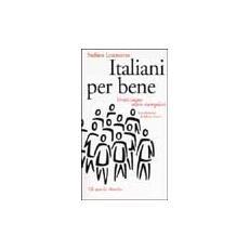 Italiani per bene. Venticinque storie esemplari