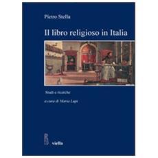 Il libro religioso in Italia nell'età moderna e contemporanea. Studi e ricerche