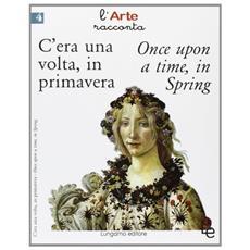 C'era una volta, in primaveraOnce upon a time, in spring
