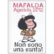 Non sono una santa! Mafalda. Agenda 2012