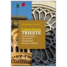 Laboratorio Trieste. La formazione dei cattolici all'impegno sociale e politico