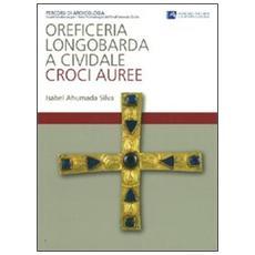 Oreficeria longobarda a Cividale. Croci auree
