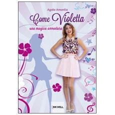 Come Violetta. Una magica avventura