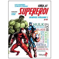 Guida ai supereroi Marvel. Vol. 1: A-H.