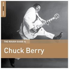 Chuck Berry - The Rough Guide To Chuck Berry - Disponibile dal 30/03/2018