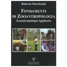 Fondamenti di zooantropologia. Vol. 2: Zooantropologia applicata.