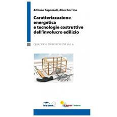 Caratterizzazione energetica e tecnologie costruttive dell'involucro edilizio