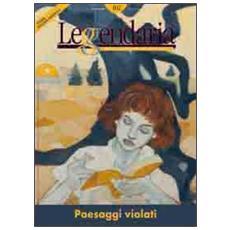 Leggendaria. Con supplemento. Vol. 102: Paesaggi violati.