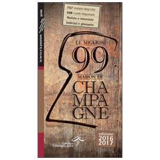 Le migliori 99 maison di Champagne 2016/2017