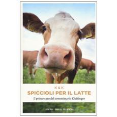 Spiccioli per il latte. Il primo caso del commissario Kluftinger