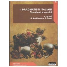 Pragmatisti italiani. Tra alleati e nemici (I)