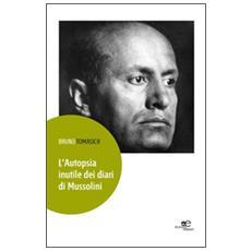 Autopsia inutile dei diari di Mussolini (L')