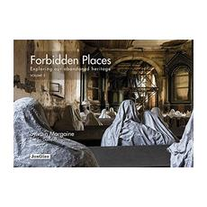 Forbidden places. Exploring our abandoned heritage. Ediz. illustrata. Vol. 3