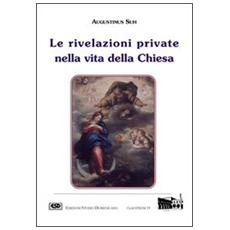 Rivelazioni private nella vita della Chiesa (Le)