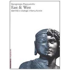 East & West. Identità e dialogo interculturale