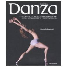 L'ABC della danza. La storia, le tecniche, i capolavori, i grandi coreografi della scena moderna e contemporanea