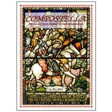 Compostella. Rivista del centro italiano di studi compostellani (2011) . Vol. 32