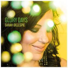 Sarah Gillespie - Glory Days