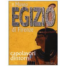Museo egizio di Firenze. Capolavori e dintorni